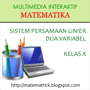 Multimedia pembelajaran interaktif matematika bab SISTEM PERSAMAAN LINIER DUA VARIABEL