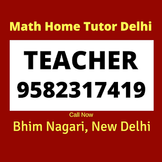 Math Home Tutor in Bhim Nagri Delhi