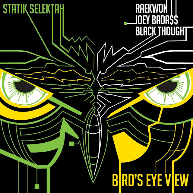 Statik Selektah Bird's Eye View Raekwon Joey Bada$$ Black Thought