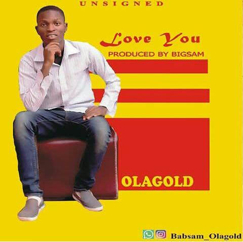 [MUSIC]Download music-Love you by Olagold