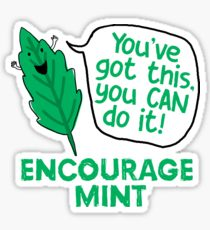 A mint leaf encouraging you