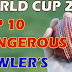 ICC वर्ल्ड कप 2019 के टॉप 10 खतरनाक गेंदबाज | Top 10 Dangerous bowlers in ICC World Cup 2019