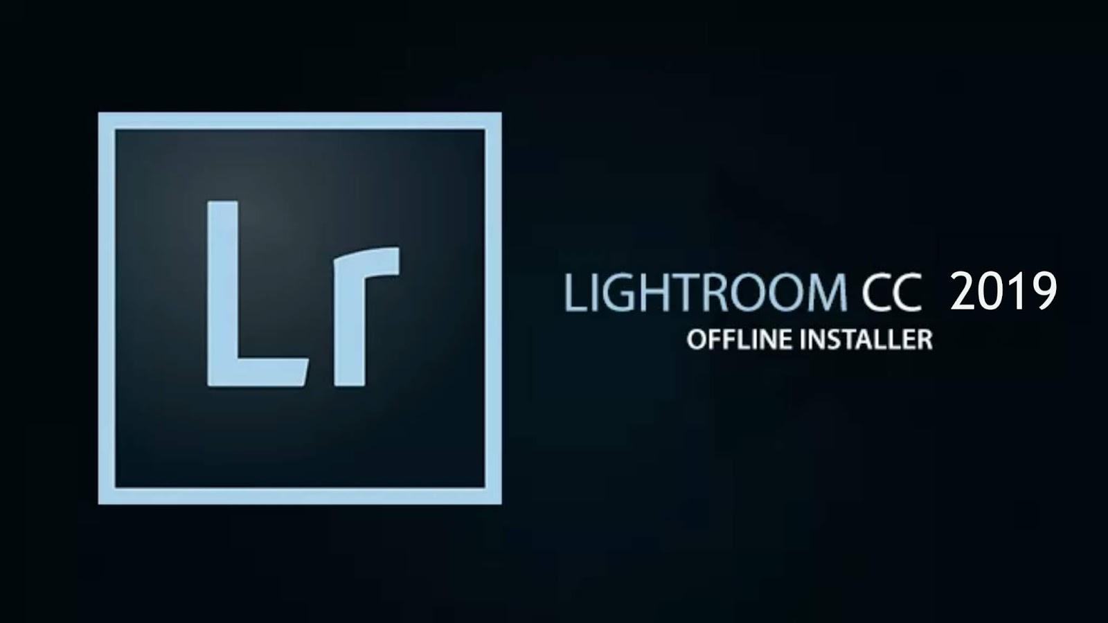 Download LightRoom Classic CC 2019 Full Version - VEERU EDITS