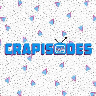 Crapisodes