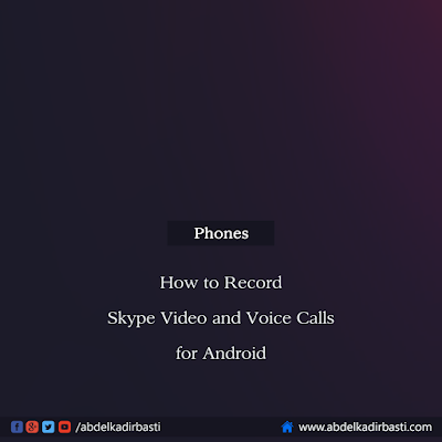 How to Record Skype Video and Voice Calls for Android