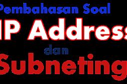 Contoh soal dan pembahasan IP Address dan Subneting