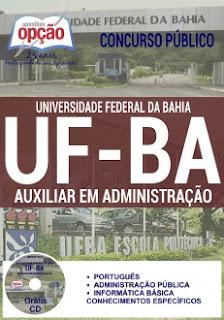 Apostila UFBA 2016 Concurso Público Universidade Federal da Bahia, para o cargo de Auxiliar em Administração
