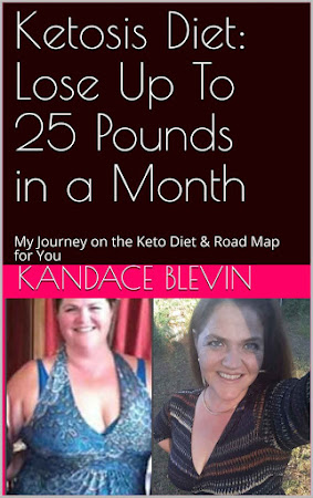 Ketosis Diet: Lose Up To 25 Pounds in a Month: My Journey on the Keto Diet & Road Map for You