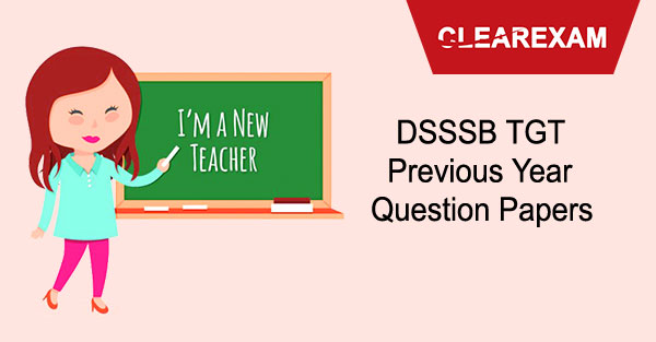 DSSSB TGT Previous Year Question Papers