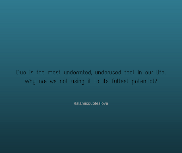 Dua is the most underrated, underused tool in our life. \Why are we not using it to its fullest potential?