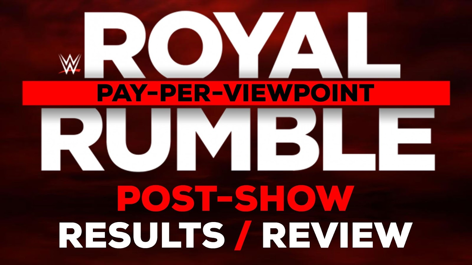 WWE Royal Rumble 2017 Recap and Review Podcast