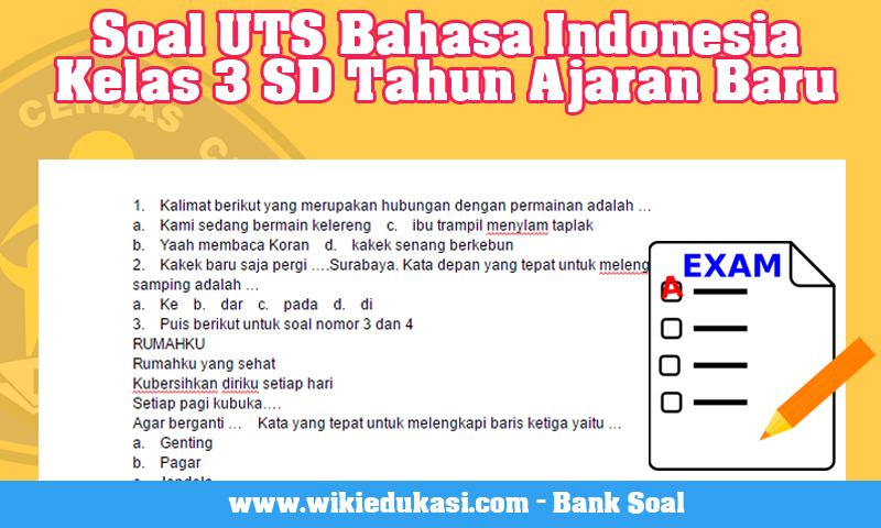Soal UTS Bahasa Indonesia Kelas 3 SD Tahun Ajaran Baru
