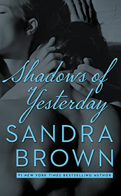 Book Review: Shadows of Yesterday, by Sandra Brown, 3 stars
