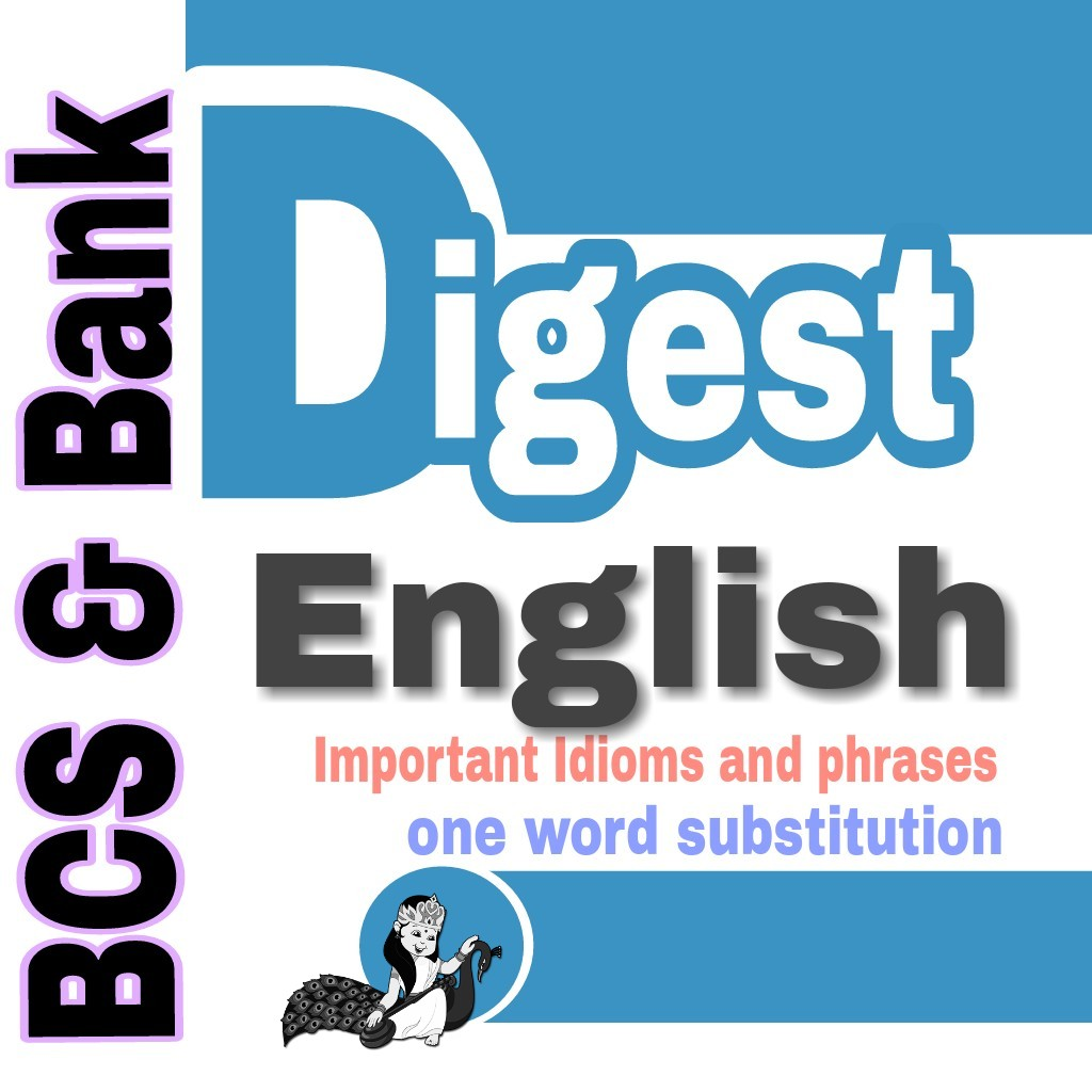 Important Idioms and phrases for BCS and Bank Job or Government Jobs