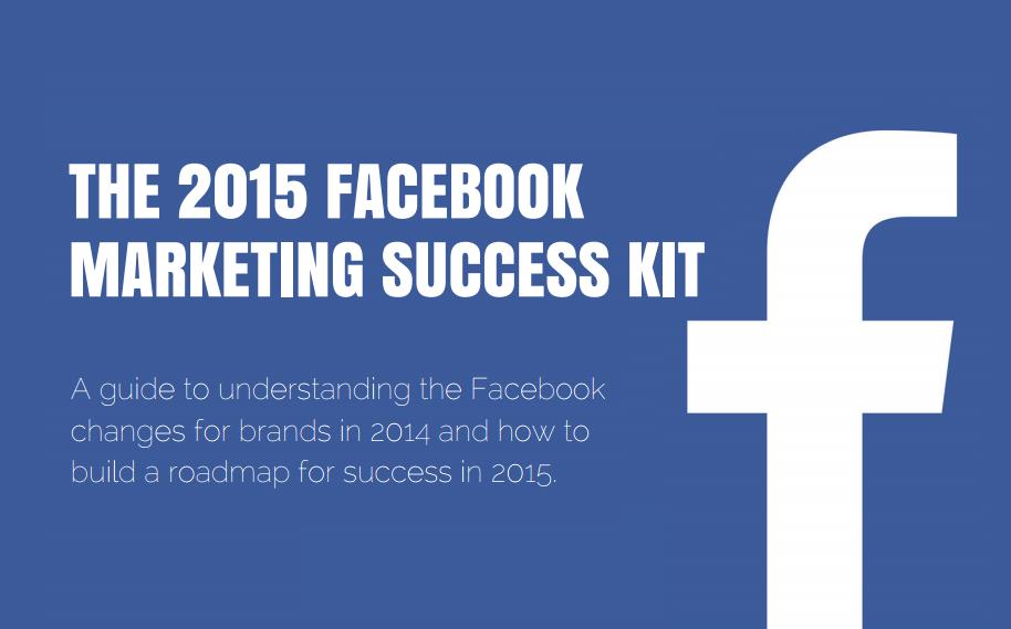 The 2015 Facebook Marketing Success Kit - #infographic #socialmedia