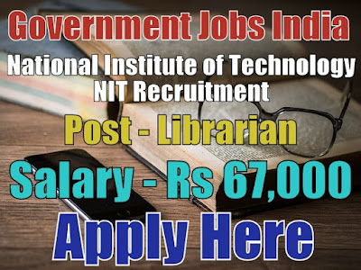 National Institute of Technology NIT Recruitment 2018 Silchar