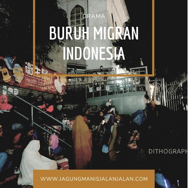 drama buruh migran indonesia di hong kong