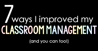 7 Ways I Improved My Classroom Management