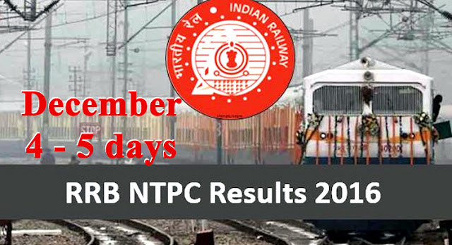 RRB NTPC Result 2016 Expected On December 4 to 5 days