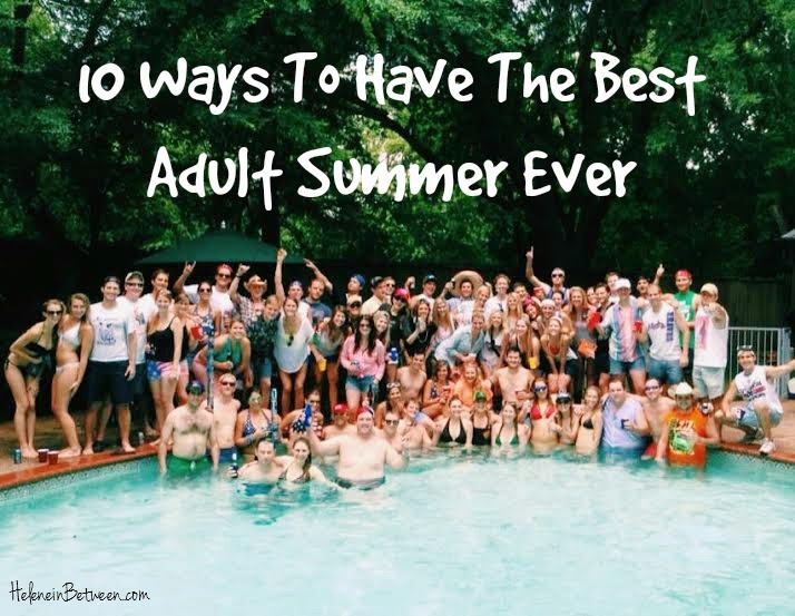 10 ways to have the best adult summer ever
