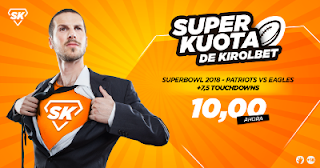 Superkuota en Kirolbet Superbowl Patriots vs Eagles 5 febrero