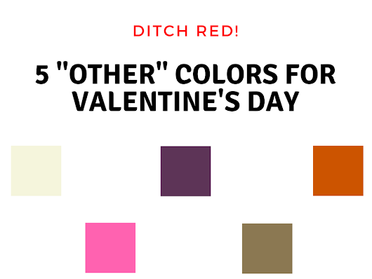 Live Life in Style: 5 Alternatives to Red for Valentine's Day