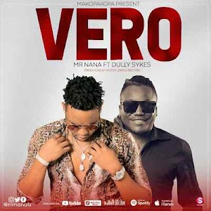 Download Mp3 | Mr Nana ft Dully Sykes - Vero