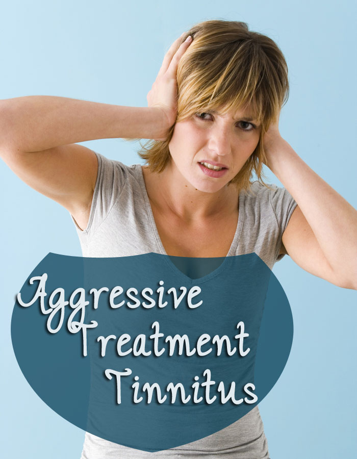 Aggressive Treatment Tinnitus