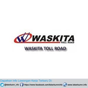 Lowongan Kerja PT Waskita Toll Road untuk banyak posisi