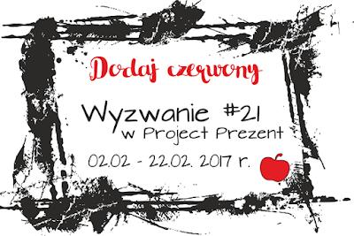 http://projectprezent.blogspot.com/2017/02/wyzwanie-21-dodaj-czerwony.html