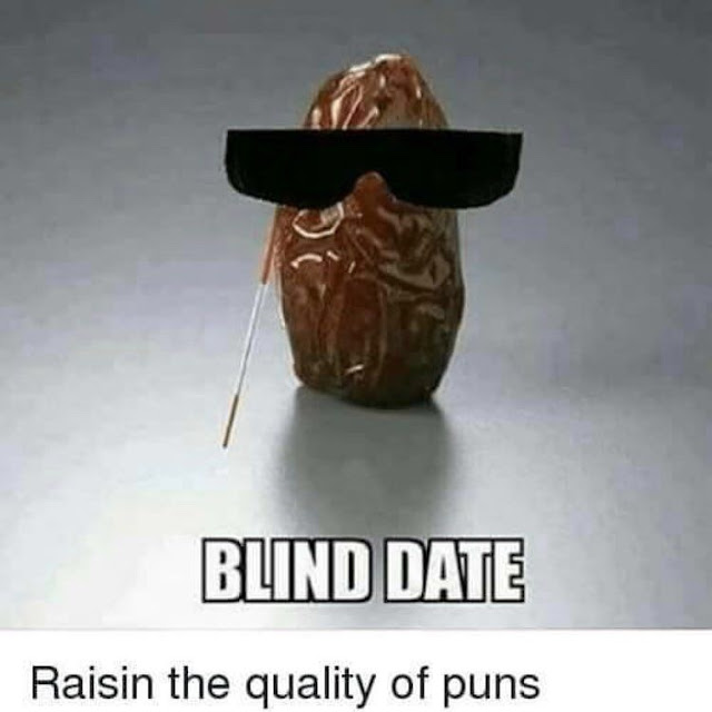 Blind Date - Raisin the quality of puns
