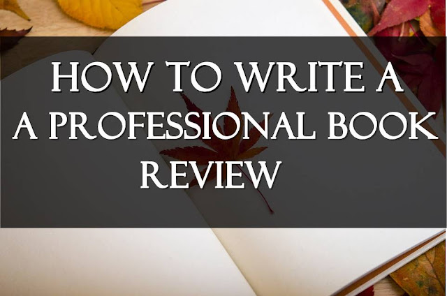 How To Write A Professional Book Review