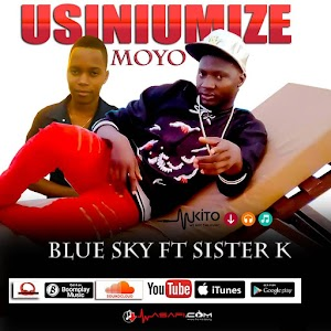 Download Mp3 | Blue Sky ft Sister K - Usiniumize Moyo