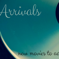 My Movie Arrivals & What I've Been Watching
