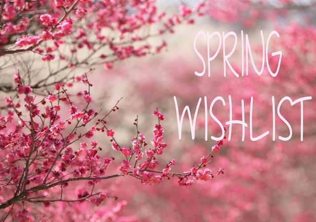 Spring Wishlist 2016