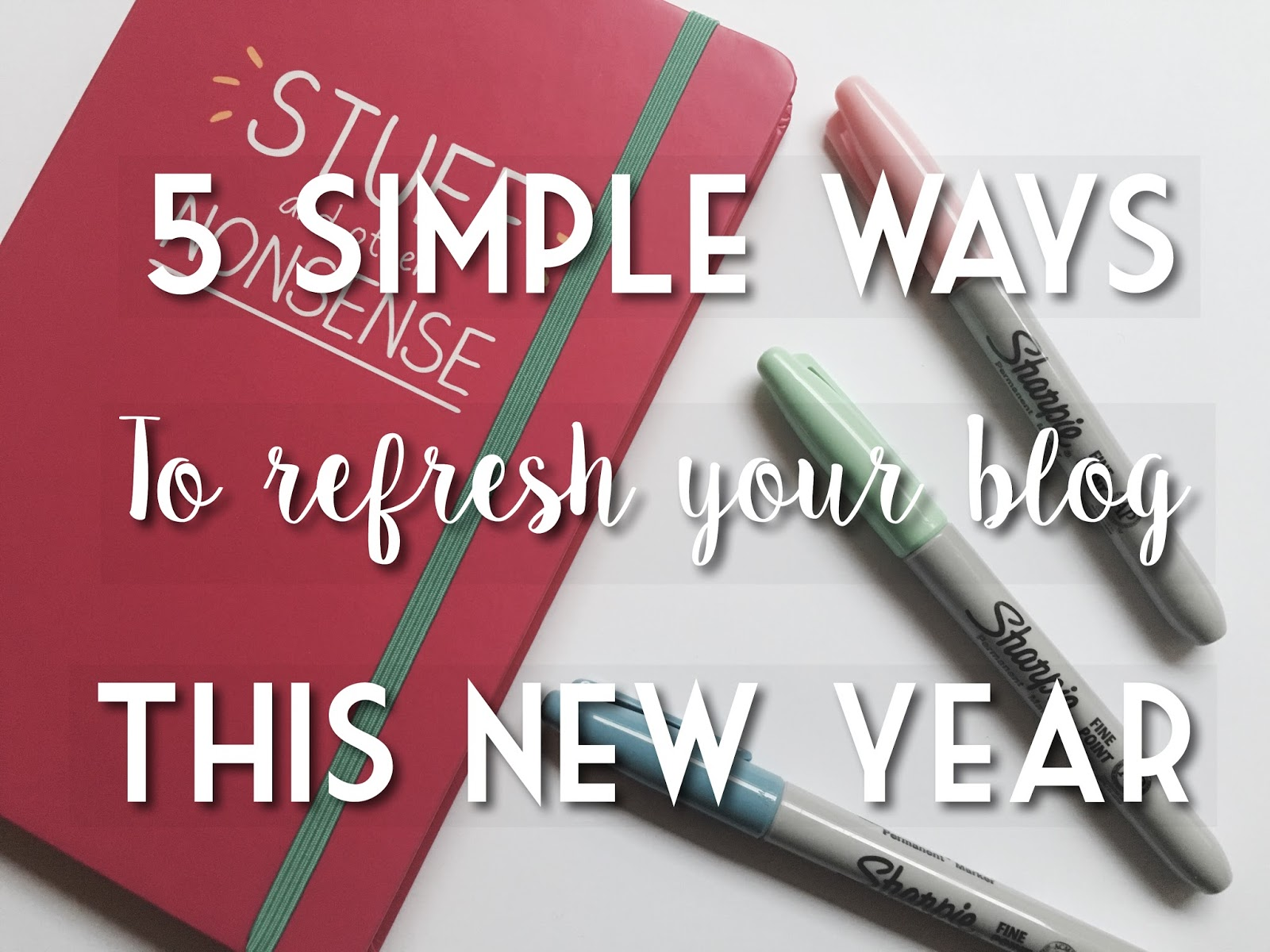 5 simple ways to refresh your blog this new year