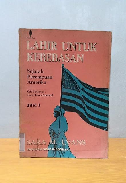 LAHIR UNTUK KEBEBASAN: SEJARAH PEREMPUAN AMERIKA, Sara M. Evans