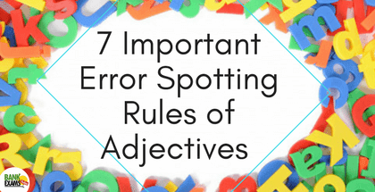 7 Important Error Spotting Rules of Adjectives