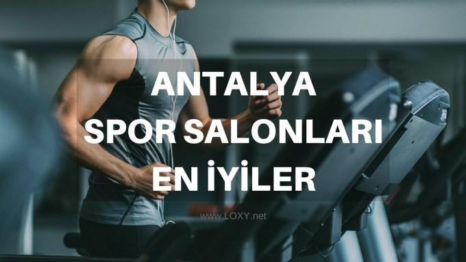 Antalya Spor Salonları (En İyiler)