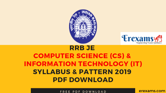 RRB JE Computer Science (CS) & Information Technology (IT) Syllabus & Pattern 2019 Pdf Download