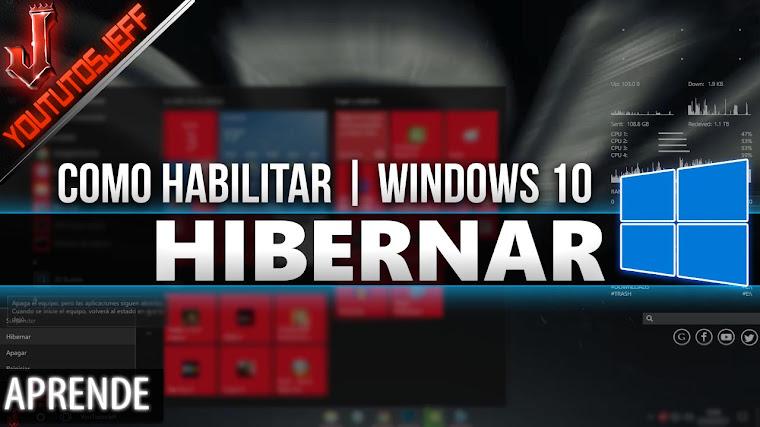Como habilitar hibernar en windows 10 | Facil y Rapido