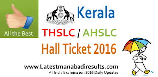 Kerala THSLC Hall Tickets 2016,Pareeksha Bhavan THSLC / AHSLC Hall Ticket 2016