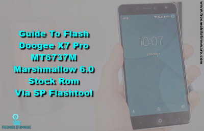 Guide To Flash Doogee X7 Pro MT6737M Marshmallow 6.0 Stock Rom Via SP Flashtool