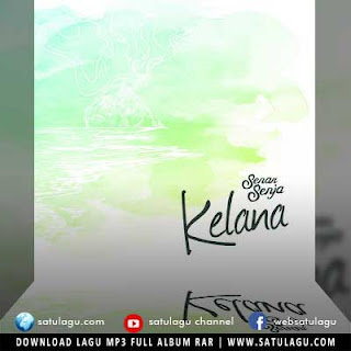Download Lagu Senar Senja Full Album Kelana Mp3