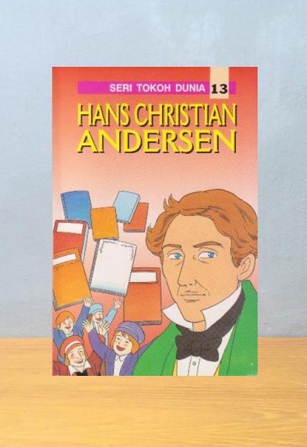 Seri Tokoh Dunia: Hans Christian Andersen