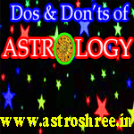 Dos and don'ts of astrology, What to do and what not to do while using astrology, Astrology dos and don'ts, Precautions to take while using astrology by own, What to take care while using any gems stone, yantra and other remedies of astrology.