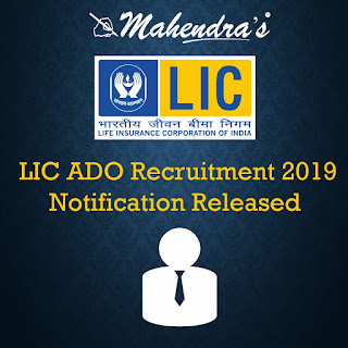 LIC ADO Recruitment 2019 Notification Released : 8581 Vacancies