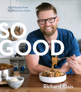 So Good: 100 Recipes from My Kitchen to Yours, by Chef Richard Blais