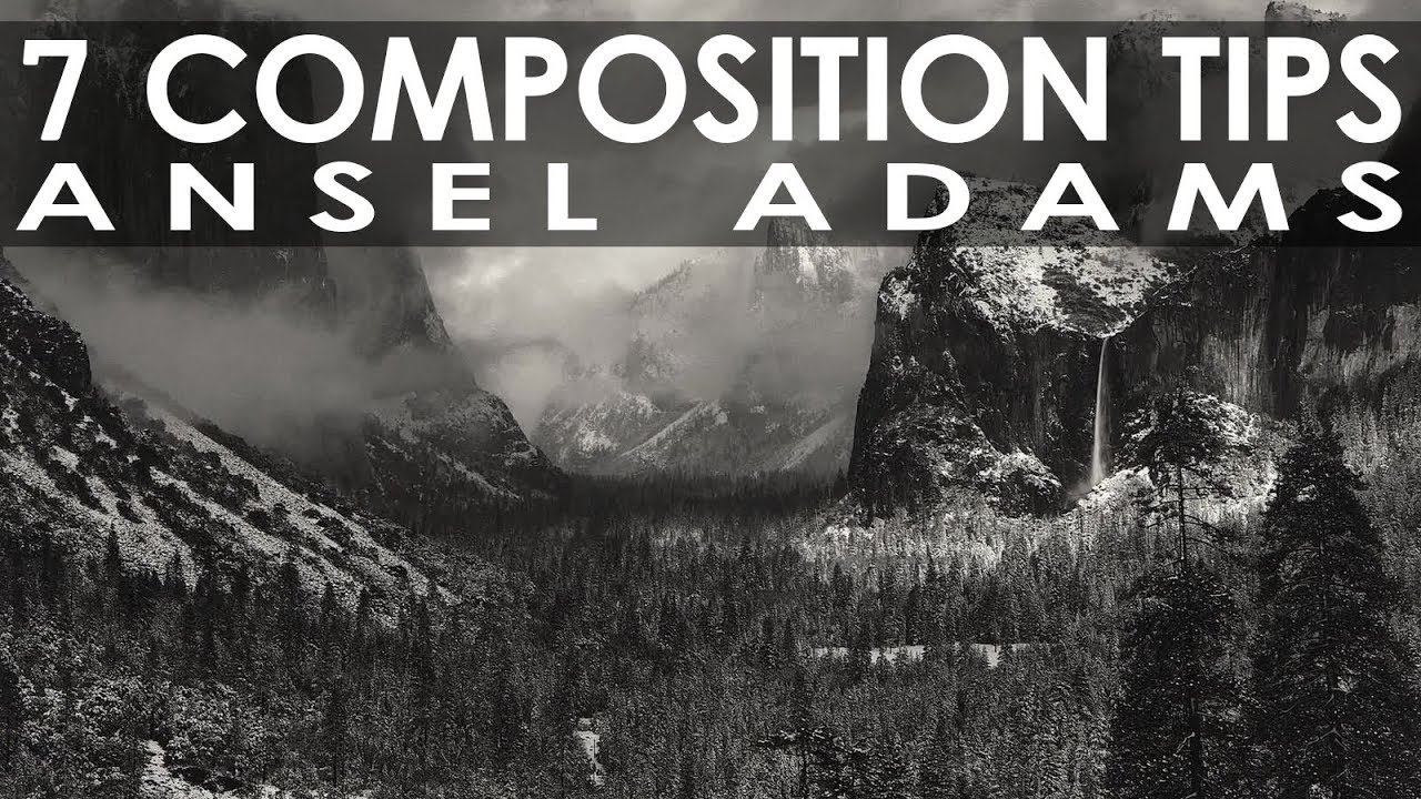 7 Photography Composition Tips I Learned from Ansel Adams - Landscape Photography