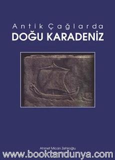 Ahmet Mican Zehiroğlu - Antik Çağlarda Doğu Karadeniz